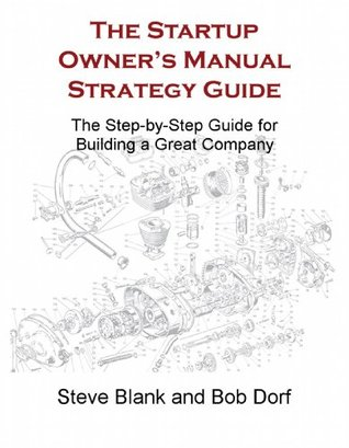 The startup owners manual strategy guide by steven gary blank the startup owners manual strategy guide publicscrutiny Images