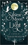 SilverMoonLight by Marah Woolf