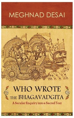 Who Wrote the Bhagavadgita: A Secular Enquiry into a Sacred Text