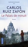 Le Palais de minuit by Carlos Ruiz Zafón