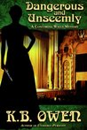 Dangerous and Unseemly (A Concordia Wells Mystery, #1)