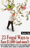 23 Frugal Ways to Earn $1,000 (and More..)