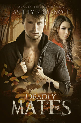 Deadly Mates by Ashley Stoyanoff