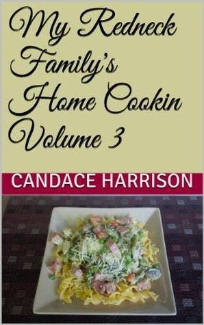 My Redneck Family's Home Cookin Volume 3