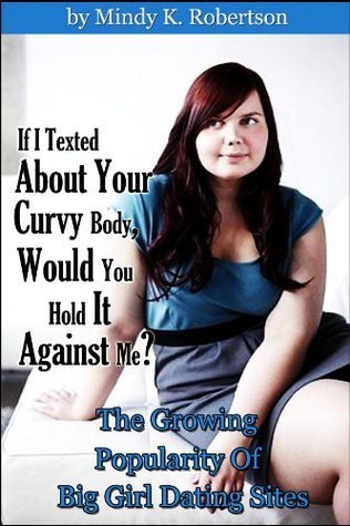 If I Texted About Your Curvy Body, Would You Hold It Against Me?