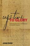 Captive to Glory by John Piper