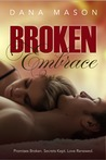Broken Embrace by Dana Mason