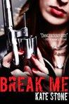 Break Me (Broken Motorcycle Club Romance)