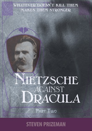 Nietzsche Against Dracula: Part Two