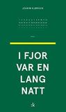 I fjor var en lang natt by Joakim Kjørsvik