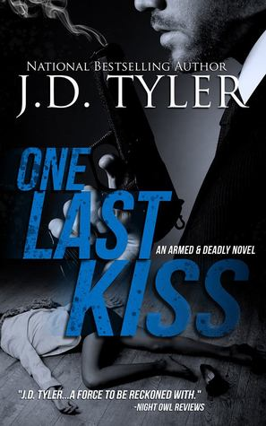 One Last Kiss (Armed and Deadly #1)
