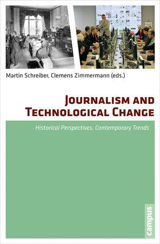 Journalism and Technological Change: Historical Perspectives, Contemporary Trends