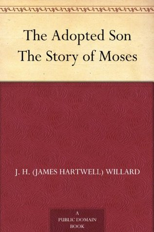 The Adopted Son The Story of Moses