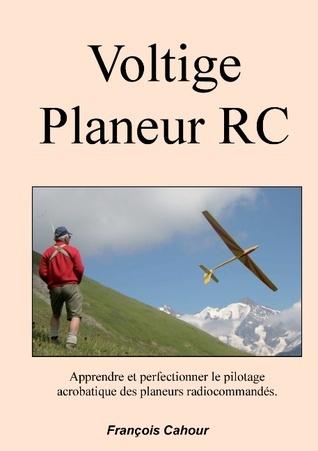 Voltige Planeur RC: Apprendre et perfectinner le pilotage acrobatique des planeurs radiocommandés