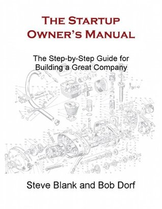the-startup-owner-s-manual-the-step-by-step-guide-for-building-a-great-company