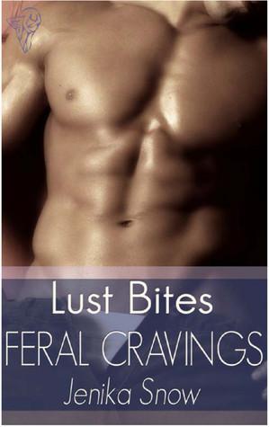 Feral Cravings by Jenika Snow