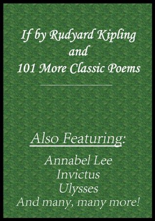 If by Rudyard Kipling and 101 More Classic Poems