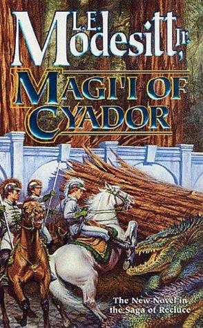 Magi'i of Cyador (Saga of Recluce Book 10)