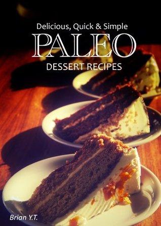 Paleo Dessert Recipes - Delicious, Quick & Simple