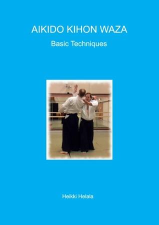 Aikido Kihon Waza - Basic Techniques: Basic Techniques