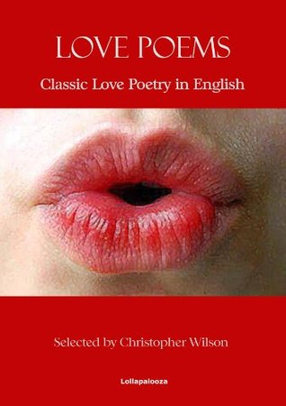 Love Poems: Classic Love Poetry In English