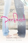 Perfect for You by Ashelyn Drake