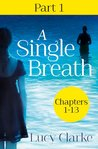 A Single Breath: Part 1 (Chapters 1-13)