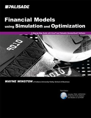 Financial Models Using Simulation and Optimization: A Step-By-Step Guide with Excel and Palisade's DecisionTools Software