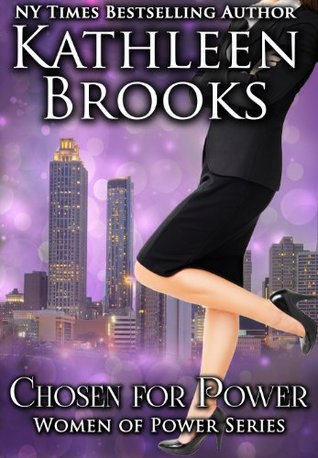 Chosen for Power by Kathleen Brooks