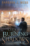 City of Burning Shadows (Apocrypha: The Dying World, #1)
