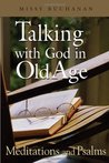 Talking with God in Old Age: Meditations and Psalms