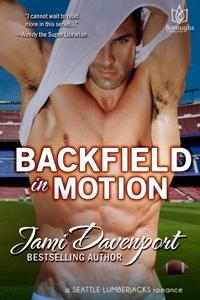 Backfield in Motion (Seattle Lumberjacks, #4)