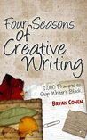 Four Seasons of Creative Writing: 1,000 Prompts to Stop Writer's Block