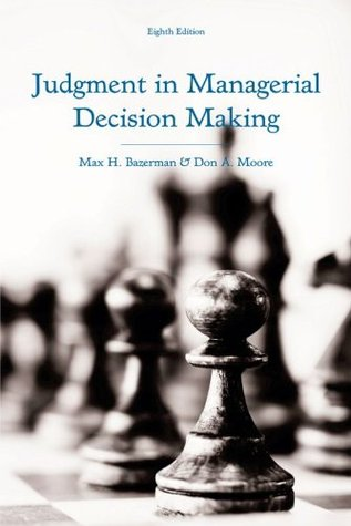 Ebook Judgment in Managerial Decision Making by Max H. Bazerman TXT!