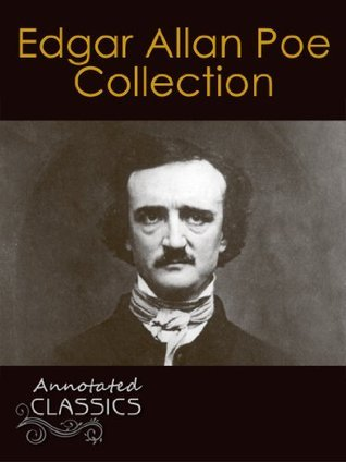 Edgar Allan Poe: Complete Collection of over 150 Classic Works with analysis and historical background (Annotated and Illustrated) (Annotated Classics)
