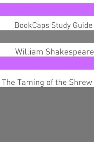 The Taming of the Shrew In Plain and Simple English (A Modern Translation and the Original Version) (Classics Retold Book 13)
