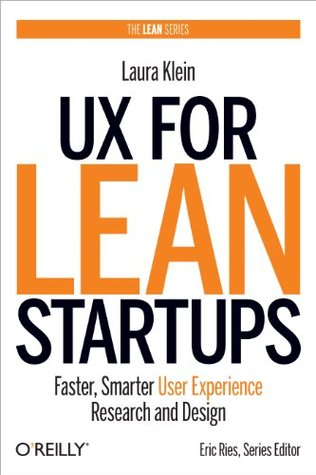 UX for Lean Startups by Laura Klein