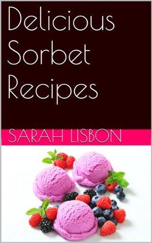 Delicious Sorbet Recipes
