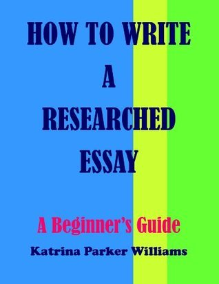 How to Write a Researched Essay: A Beginner's Guide --- Read also How to Write a Great Short Story --- How to Write a Basic Essay --- How to Write an Argumentative Essay
