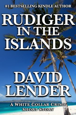 Rudiger in the Islands (White Collar Crime Thriller, #2b)