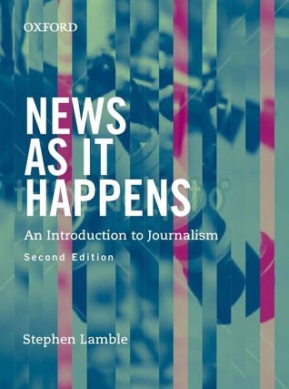News as It Happens: An Introduction to Journalism