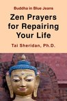 Book cover for Zen Prayers For Repairing Your Life