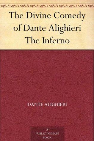 The Divine Comedy of Dante Alighieri The Inferno