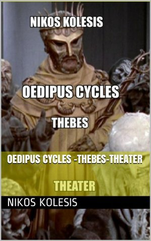 Oedipus Cycles: Thebes: Theater