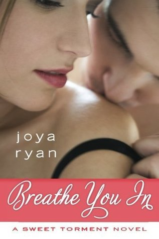 Breathe You In (A Sweet Torment Novel)