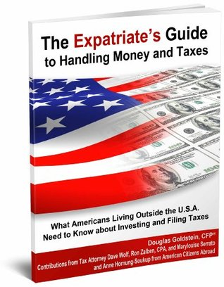 The Expatriate's Guide to Handling Money and Taxes