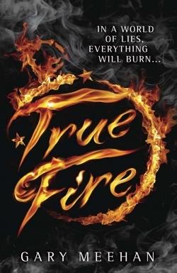 True Fire by Gary Meehan