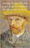 Twenty-Four Vincent van Gogh's Paintings (Collection) for Kids