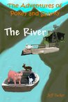 The River (The Adventures of Pokey and Sparky)