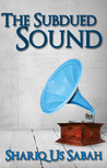 The Subdued Sound